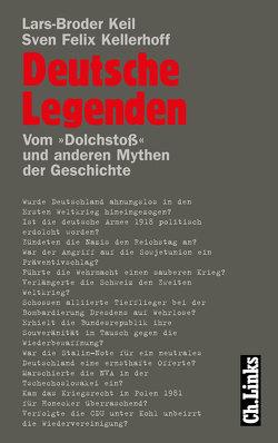 Deutsche Legenden von Keil,  Lars-Broder, Kellerhoff,  Sven Felix