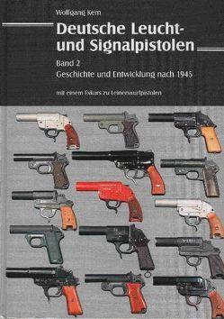 Deutsche Leucht- und Signalpistolen. Band 2 von Kern,  Wolfgang