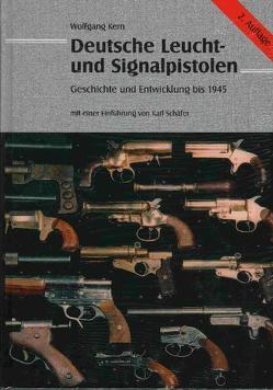 Deutsche Leucht- und Signalpistolen von Kern,  Wolfgang, Schaefer,  Karl