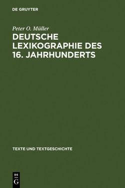 Deutsche Lexikographie des 16. Jahrhunderts von Müller,  Peter O