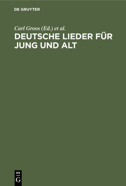 Deutsche Lieder für Jung und Alt von Groos,  Carl, Klein,  Bernhard