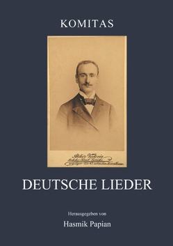 Deutsche Lieder von Papian,  Hasmik, Vardapet,  Komitas
