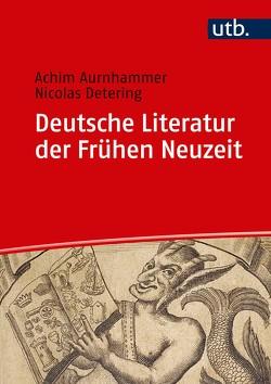 Deutsche Literatur der Frühen Neuzeit von Aurnhammer,  Achim, Detering,  Nikolas