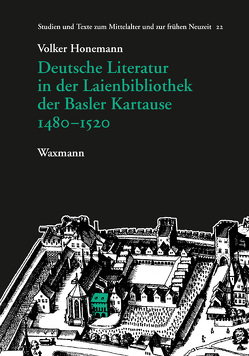 Deutsche Literatur in der Laienbibliothek der Basler Kartause 1480–1520 von Honemann,  Volker