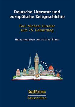 Deutsche Literatur und europäische Zeitgeschichte von Braun,  Michael