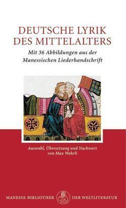 Deutsche Lyrik des Mittelalters von Wehrli,  Max