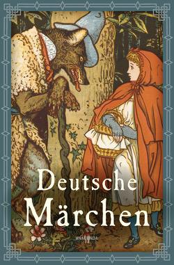Deutsche Märchen von Bechstein,  Ludwig, Grimm,  Jacob und Wilhelm, Hauff,  Wilhelm, Tieck,  Ludwig
