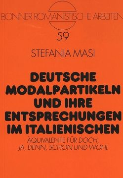 Deutsche Modalpartikeln und ihre Entsprechungen im Italienischen von Masi,  Stefania
