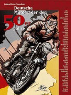 Deutsche Motorräder der 50er Jahre von Kleine Vennekate,  Johann