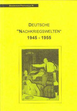 """Deutsche """"Nachkriegswelten"""" 1945-1955 von Anselm,  Faust, Gries,  Rainer, Haupts,  Leo, Holtmann,  Everhard, Ilgen,  Volker, Illner,  Eberhard, Isenberg,  Wolfgang, Lennartz,  Stephan, Prinz,  Michael, Roth,  Heidi, Schindelbeck,  Dirk, Steinberg,  Rainer"""