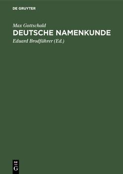 Deutsche Namenkunde von Brodführer,  Eduard, Gottschald,  Max