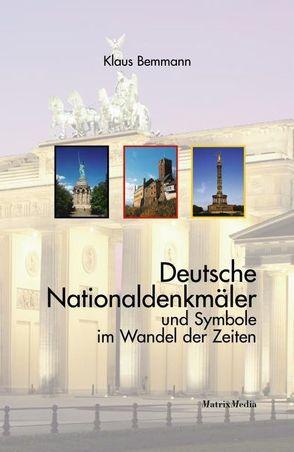 Deutsche Nationaldenkmäler und Symbole im Wandel der Zeiten von Bemmann,  Klaus