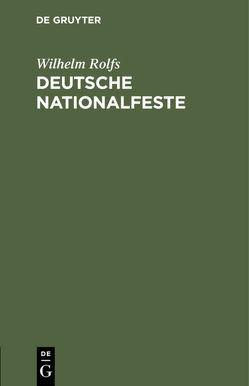 Deutsche Nationalfeste von Rolfs,  Wilhelm