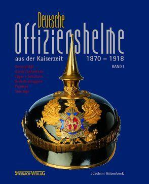 Deutsche Offizershelme aus der Kaiserzeit 1870-1918 von Hilsenbeck,  Joachim