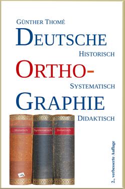 Deutsche Orthographie von Thomé,  Prof. Dr. Günther