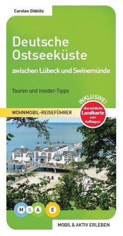 Deutsche Ostseeküste – zwischen Lübeck und Swinemünde von Döblitz,  Carsten, Hünerfeld,  Johannes