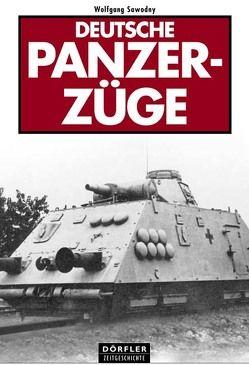 Deutsche Panzerzüge von Sawodny,  Wolfgang