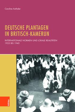 Deutsche Plantagen in Britisch-Kamerun von Authaler,  Caroline