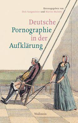 Deutsche Pornographie in der Aufklärung von Mulsow,  Martin, Sangmeister,  Dirk