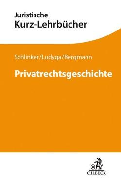 Deutsche Privatrechtsgeschichte von Bergmann,  Andreas, Ludyga,  Hannes, Schlinker,  Steffen
