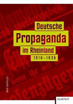 Deutsche Propaganda im Rheinland 1918-1936 von Haarfeldt,  Mark