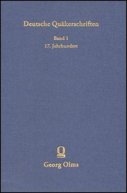 Deutsche Quäkerschriften Bd. 1: Deutsche Quäkerschriften des 17. Jahrhunderts. von Bernet,  Claus