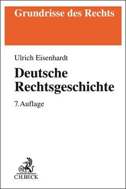 Deutsche Rechtsgeschichte von Eisenhardt,  Ulrich