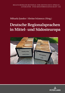 Deutsche Regionalsprachen in Mittel- und Südosteuropa von Ivanescu,  Alvina, Sandor,  Mihaela