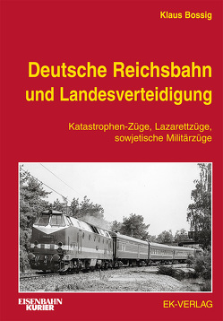 Deutsche Reichsbahn und Landesverteidigung von Bossig,  Klaus