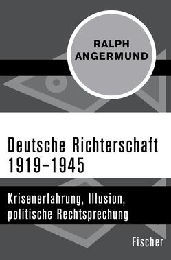 Deutsche Richterschaft 1919–1945 von Angermund,  Ralph