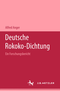 Deutsche Rokoko-Dichtung von Anger,  Alfred