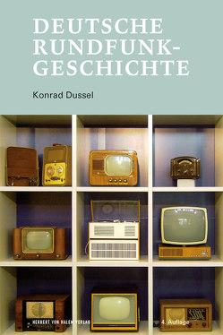 Deutsche Rundfunkgeschichte von Dussel,  Konrad