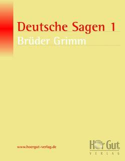 Deutsche Sagen 1 von Grimm,  Jacob, Grimm,  Wilhelm