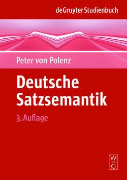 Deutsche Satzsemantik von Polenz,  Peter