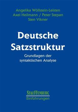 Deutsche Satzstruktur von Heilmann,  Axel, Stepan,  Peter, Vikner,  Sten, Wöllstein-Leisten,  Angelika