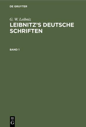 [Deutsche Schriften] Leibnitz's Deutsche Schriften von Guhrauer,  Gottschalk Eduard, Leibniz,  Gottfried Wilhelm