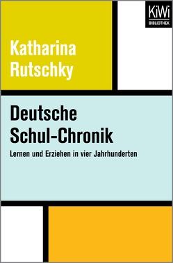 Deutsche Schul-Chronik von Rutschky,  Katharina