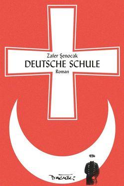 Deutsche Schule von Dagyeli-Bohne,  Helga, Pschera,  Mario, Senocak,  Zafer