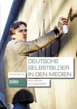 Deutsche Selbstbilder in den Medien: Film 1945 bis zur Gegenwart von Nies,  Martin
