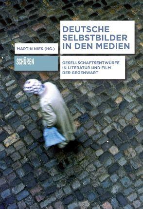 Deutsche Selbstbilder in den Medien von Nies,  Martin