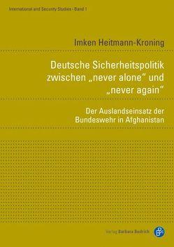 """Deutsche Sicherheitspolitik zwischen """"never alone"""" und """"never again"""" von Heitmann-Kroning,  Imken"""