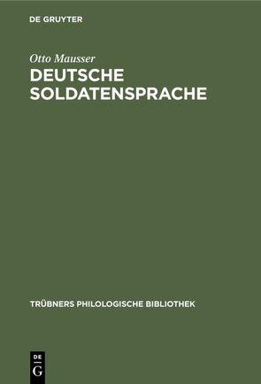 Deutsche Soldatensprache von Mausser,  Otto