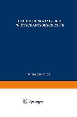 Deutsche Sozial- und Wirtschaftsgeschichte von Lütge,  Friedrich