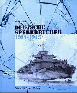 Deutsche Sperrbrecher 1914-1945 von Arndt,  Peter, Jung,  Dieter