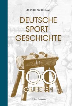Deutsche Sportgeschichte in 100 Objekten von Krüger,  Michael