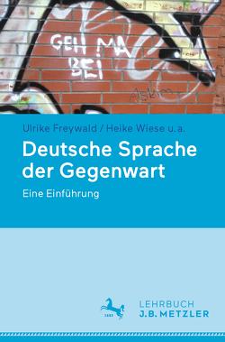 Deutsche Sprache der Gegenwart von Boas,  Hans, Brizic,  Katharina, Dammel,  Antje, Elspass,  Stephan, Freywald,  Ulrike, Wiese,  Heike