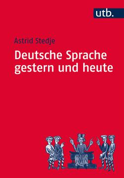 Deutsche Sprache gestern und heute von Stedje,  Astrid