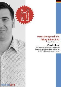Deutsche Sprache in Alltag & Beruf A 2 (Fortgeschrittenenkurs) – Curriculum von ADMOVI GmbH, Kirste,  Gabriele