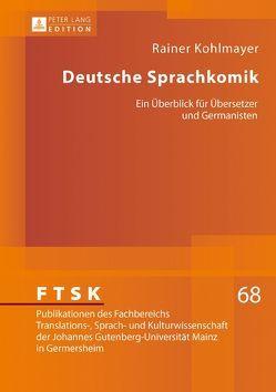 Deutsche Sprachkomik von Kohlmayer,  Rainer