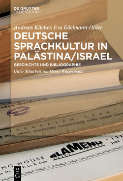 Deutsche Sprachkultur in Palästina/Israel von Edelmann-Ohler,  Eva, Kilcher,  Andreas, Wassermann,  Henry
